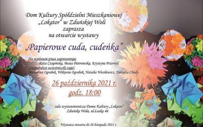 """Wystawa """"Papierowe cuda, cudeńka"""" 26 października 2021"""